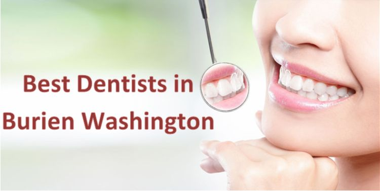 Best Dentists in Burien Washington
