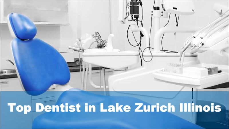 Top Dentists in Lake Zurich Illinois