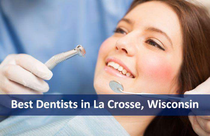 Best Dentists in La Crosse,Wisconsin